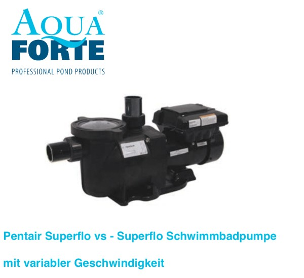 Pentair Superflo vs - Superflo Schwimmbadpumpe mit variabler Geschwindigkeit